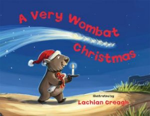A Very Wombat Christmas by Lachlan Creagh