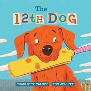 The 12th Dog by Charlotte Calder & Tom Jellett