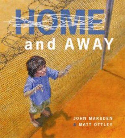 Home and Away by John Marsden & Matt Ottley
