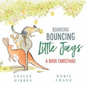 Bouncing Bouncing Little Joeys by Lesley Gibbes & Doris Chang