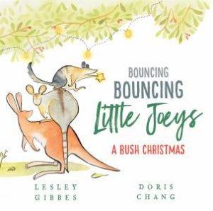 Bouncing Bouncing Little Joeys by Lesley Gibbes & Doris Chang