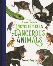 The Illustrated Encyclopedia Of Dangerous Animals