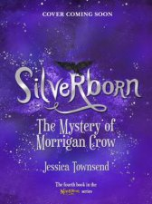 Silverborn The Mystery Of Morrigan Crow