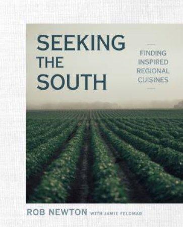 Seeking The South: Inspired Regional Cuisine
