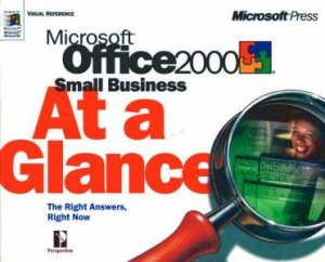 Microsoft Office 2000 Small Business At A Glance by Robin Romer & Marie Swanson