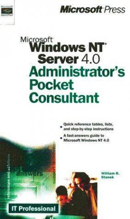 Microsoft Windows NT 4.0 Administrator's Pocket Consultant by William Stanek