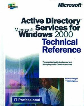 Active Directory Services For Microsoft Windows 2000 Technical Reference by Microsoft Press