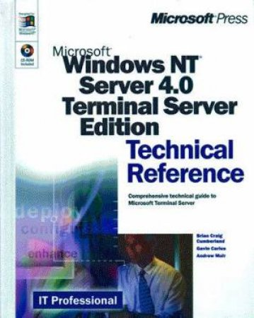 Microsoft Windows NT Server 4.0 Terminal Server Edition Technical Reference by B C Cumberland & G Carius & A Muir