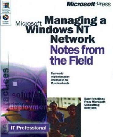 Notes From The Field: Managing A Microsoft Windows NT Network by Various