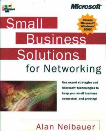Small Business Solutions: Networking by Alan Neibauer