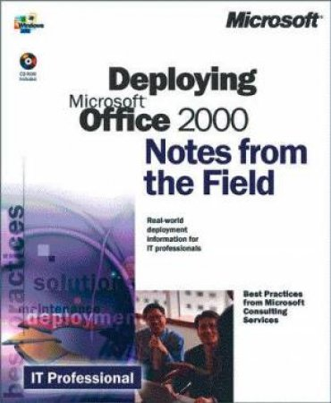 Notes From The Field: Deploying Microsoft Office 2000 by Microsoft Corporation