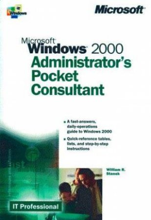 Microsoft Windows 2000 Administrator's Pocket Consultant by W Stanek