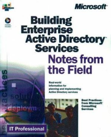 Notes From The Field: Building An Enterprise Active Directory by Various