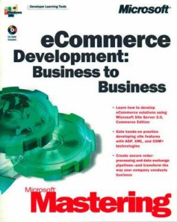 Microsoft Mastering: E-Commerce Development: Business-To-Business by Various
