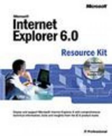 Microsoft Internet Explorer 6.0 Resource Kit by Various
