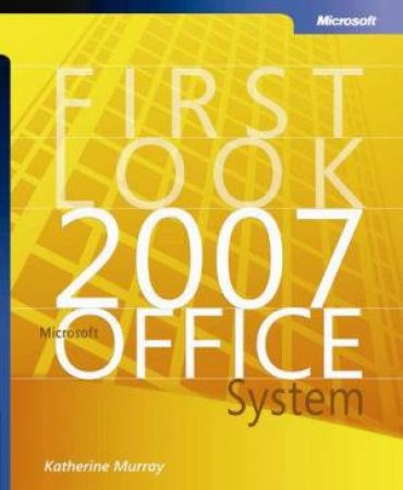 First Look: 2007 Microsoft Office System by Katherine Murray