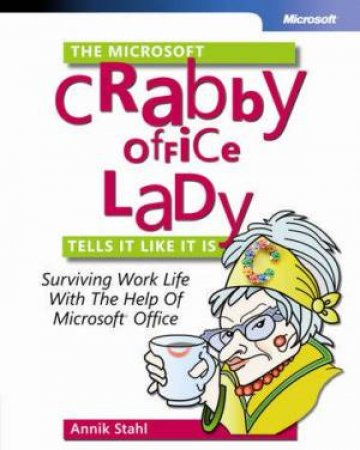 The Microsoft Crabby Office Lady Tells It Like It Is by Annik Stahl