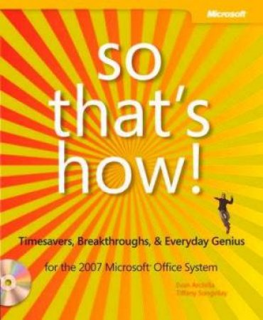 So That's How! 2007 Microsoft Office System by Evan Archila