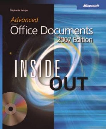 Advanced Microsoft Office Documents 2007 Edition Inside Out by Stephanie Krieger