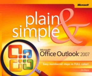 Plain And Simple: Microsoft Office Outlook 2007