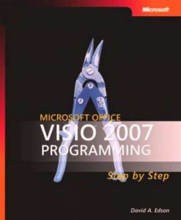 Microsoft Office Visio 2007 Programming Step By Step by David A. Edson