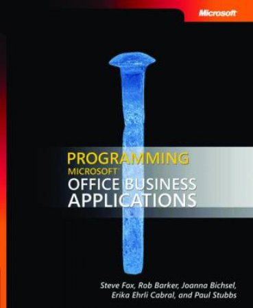 Programming Microsoft Office Business Applications by Steve Fox