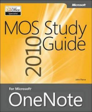 MOS 2010 Study Guide for Microsoft OneNote by John Pierce