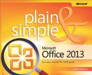Microsoft Office 2013 Plain & Simple by Katherine Murray