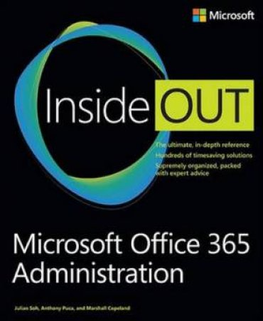 Microsoft Office 365 Administration Inside Out by Julian Soh