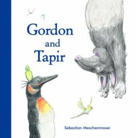 Gordon and Tapir by MESCHENMOSER SEBASTIAN