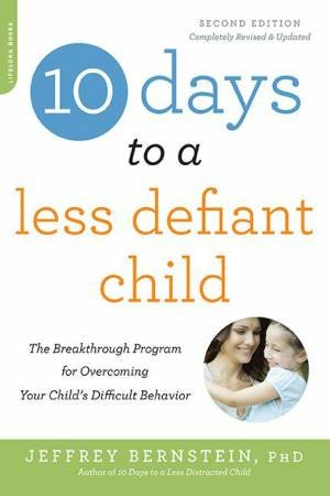 10 Days to a Less Defiant Child, 2nd Ed.