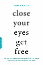 Close Your Eyes Get Free