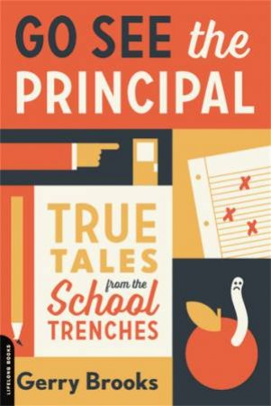 Go See The Principal by Gerry Brooks