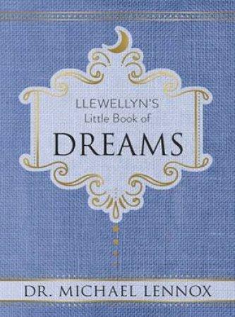 Llewellyn's Little Book Of Dreams by Dr.  Michael Lennox