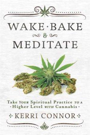 Wake, Bake & Meditate