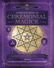 Llewellyns Complete Book Of Ceremonial Magick Limited Edition Hardback