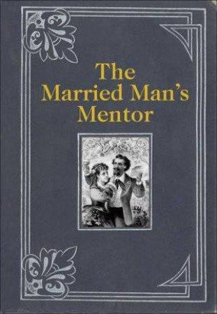 The Married Man's Mentor by Lucas Lovibond