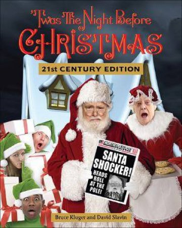 Twas the Night Before Christmas 21st Century Edition by Kluger & Slavin