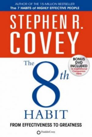 The 8th Habit: From Effectiveness To Greatness by Stephen Covey