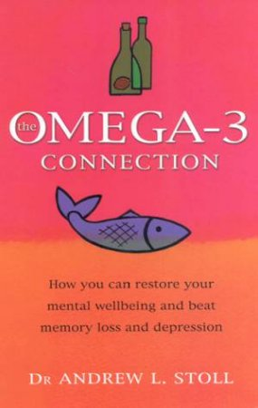 The Omega-3 Connection by Dr Andrew L Stoll