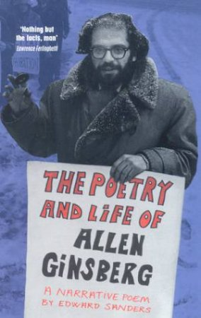 The Poetry And Life Of Allen Ginsberg by Edward Sanders