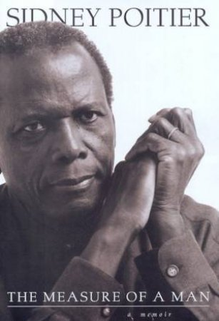 The Measure Of A Man by Sidney Poitier
