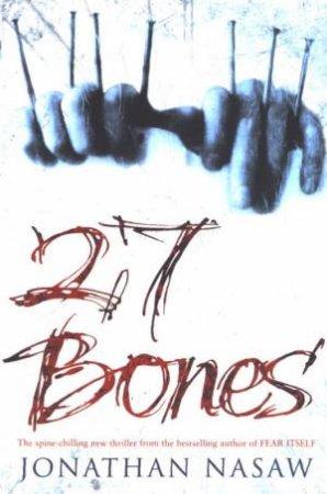 27 Bones by Jonathan Nasaw