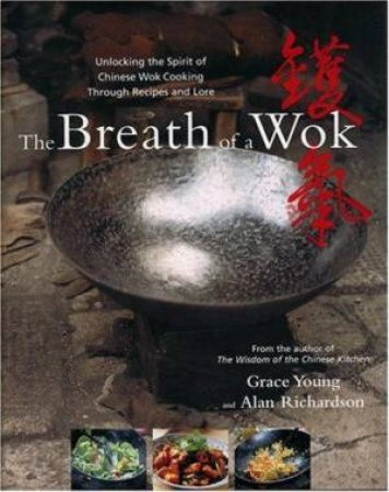 The Breath Of A Wok by Grace Young & Alan Richardson