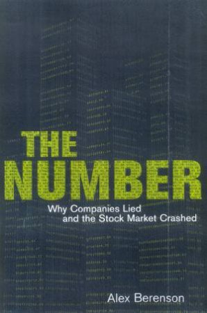 The Number: Why Companies Lied And The Stock Market Crashed by Alex Berenson