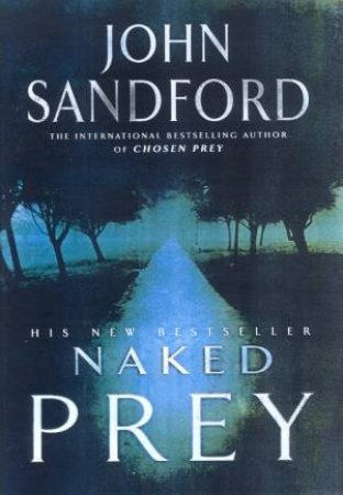 A Lucas Davenport Novel: Naked Prey by John Sandford