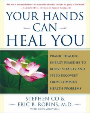 Your Hands Can Heal You by Master Stephen Co & Eric B. Robins