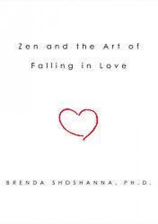 Zen And The Art Of Falling In Love by Brenda Shoshanna