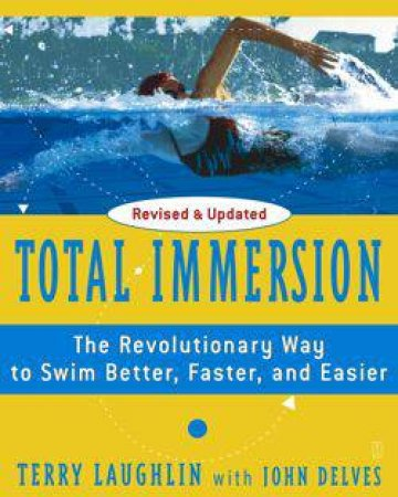 Total Immersion by Terry Laughlin & John Delves