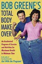Bob Greenes Total Body Makeover